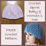 Crochet Baby & Women's Spiral Hat