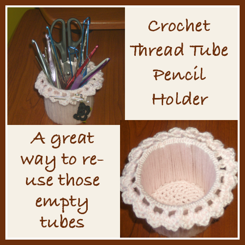 Crochet Thread Tube Pencil Holder