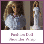 Fashion Doll Shoulder Wrap