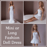 Mini or Long Crochet Fashion Doll Dress