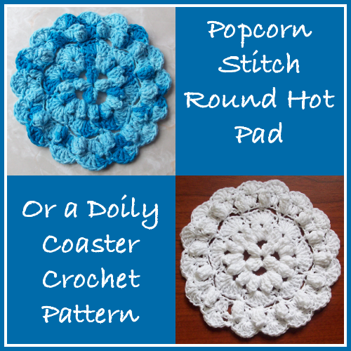 Popcorn Stitch Crochet Round Hot Pad or Doily Coaster