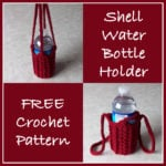 Shell Water Bottle Holder - Free Crochet Pattern