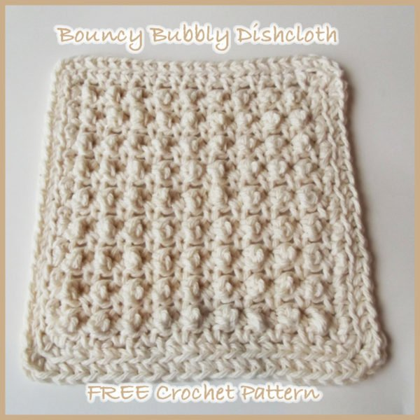 Bouncy Bubbly Crochet Pattern For Dishcloth Crochetncrafts