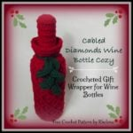 Cabled Diamonds Wine Bottle Cozy ~ FREE Crochet Pattern
