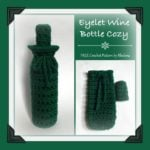 Eyelet Wine Bottle Cozy ~ FREE Crochet Pattern