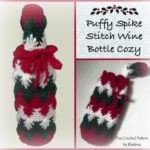 Puffy Spike Stitch Wine Bottle Cozy ~ FREE Crochet Pattern