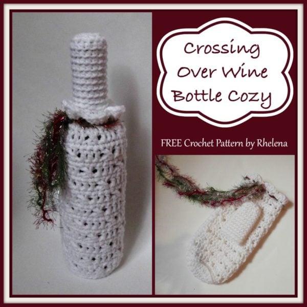 Crossing Over Wine Bottle Cozy ~ FREE Crochet Pattern