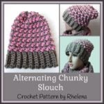 Alternating Chunky Slouch ~ FREE Crochet Pattern