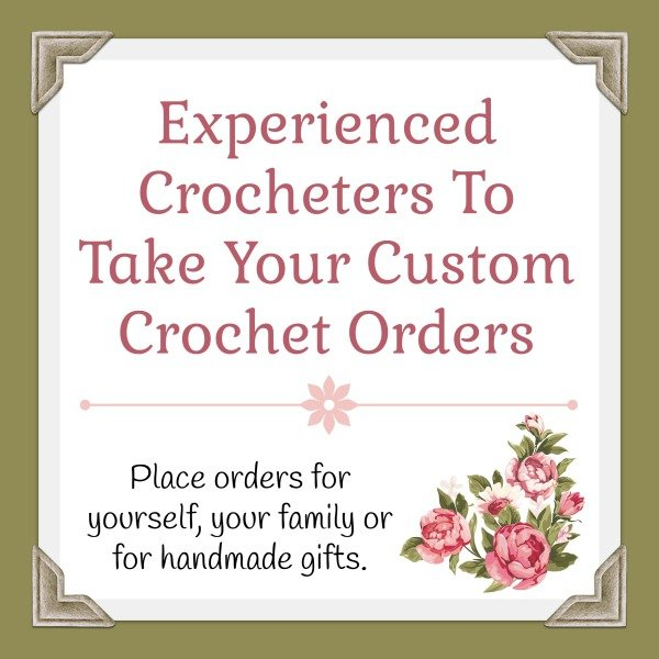 Crocheters To Take Your Custom Crochet Orders