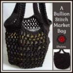 A Bullion Stitch Market Bag ~ FREE crochet Pattern