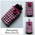 Alternating Phone Pouch ~ FREE Crochet Pattern