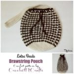 Lotsa Beads Drawstring Pouch ~ FREE Crochet Pattern