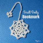 Small Doily Bookmark ~ FREE Crochet Pattern