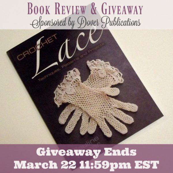 Book Review & Giveaway: Crochet Lace - Techniques, Patterns and Projects by Pauline Turner