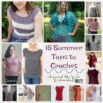 AWW ~ 15 Summer Tops to Crochet ~ FREE Crochet Patterns