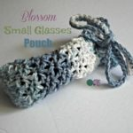 Blossom Small Glasses Pouch ~ FREE Crochet Pattern