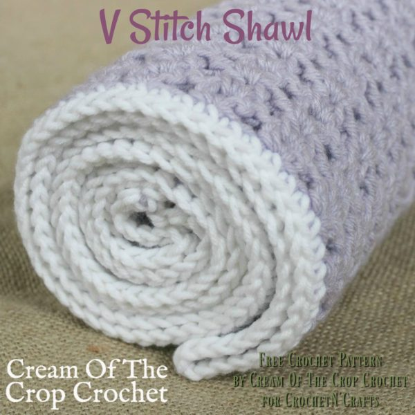 V Stitch Shawl ~ FREE Crochet Pattern by Cream Of The Crop Crochet