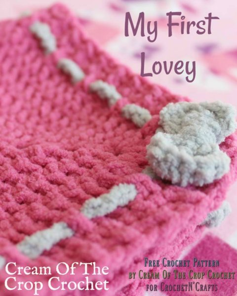 My First Lovey ~ FREE Crochet Pattern by Cream Of The Crop Crochet