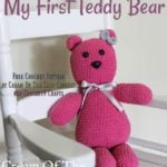 My First Crochet Teddy Bear Amigurumi by Cream Of The Crop Crochet