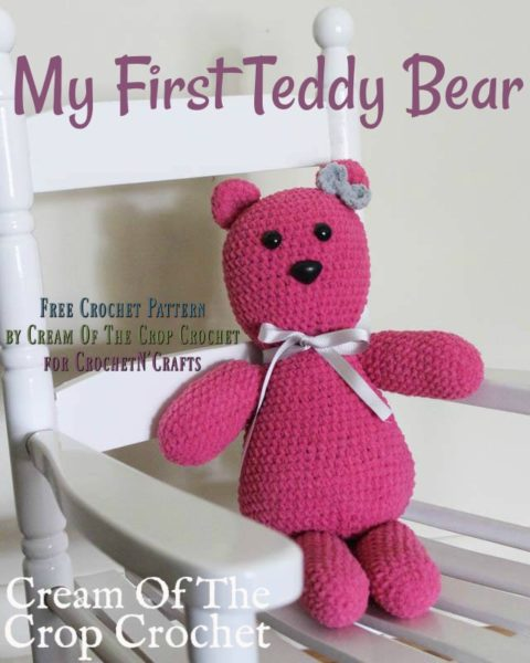 My First Teddy Bear ~ FREE Crochet Pattern by Cream Of The Crop Crochet for CrochetN'Crafts