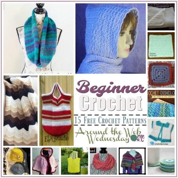Beginner Crochet Patterns ~ 15 FREE Crochet Patterns from Around the Web