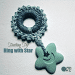Teething Toy ~ Ring with Star ~ FREE Crochet Pattern