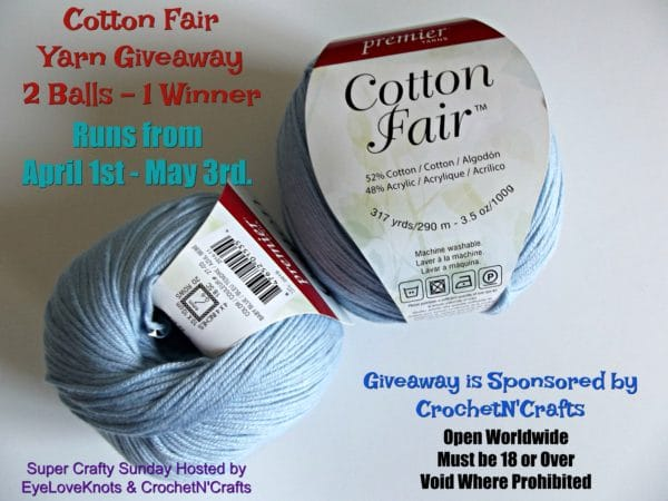 Giveaway for 2 balls of Cotton Fair by Premier Yarns. The giveaway is sponsored by CrochetN'Crafts and ends May 3rd.