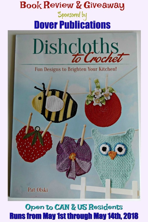 Dishcloths to Crochet by Pat Olski ~ Book Review and Giveaway Sponsored by Dover Publications. Open to CAN and US Residents age 18 and Over.  #DoverPublications #dishcloths #crochetpatterns #giveaway #crochetncrafts