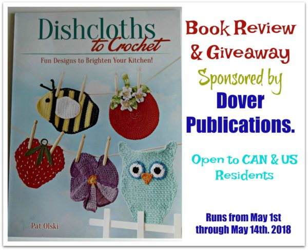 Book Review and Giveaway of Dishcloths to Crochet by Pat Olski. Giveaway is Sponsored by Dover Publications.