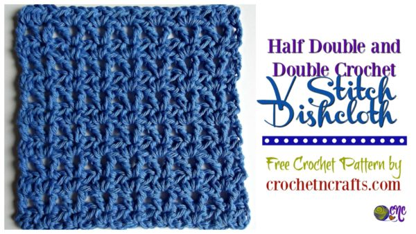 V stitch crochet dishcloth pattern shown with the half double and double crochet v stitch.