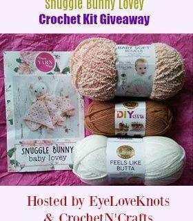 Snuggle Bunny Lovey Crochet Kit Giveaway ~ Sponsored by EyeLoveKnots
