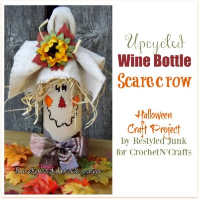 Upcycled Wine Bottle Scarecrow by Restyled Junk for CrochetN'Crafts.
