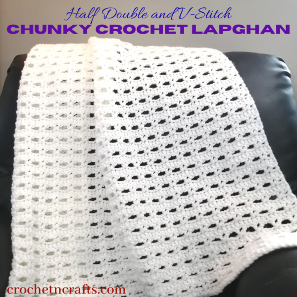 Half Double and V-Stitch Chunky Crochet Lapghan