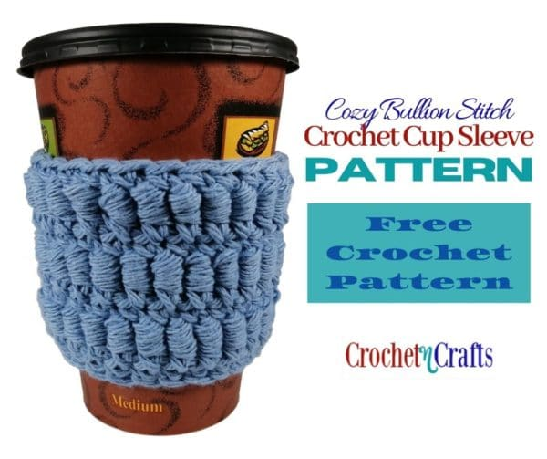 Crochet cup sleeve pattern featuring the bullion stitch.